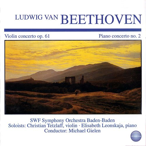 Beethoven: Violin Concerto in D Major, Op. 61 - Piano Concerto No. 2 in B Flat Major, Op. 19 von Elisabeth Leonskaja