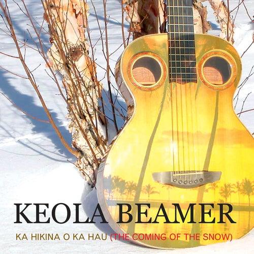Ka Hikina O Ka Hau by Keola Beamer