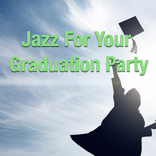 Jazz For Your Graduation Party von Various Artists
