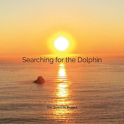 Searching for the Dolphin by The QuietLife Project