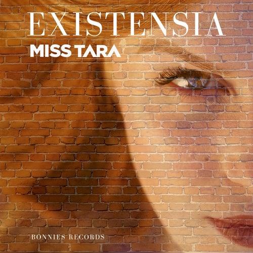Existensia de Miss Tara