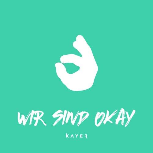 Wir sind okay von Kayef