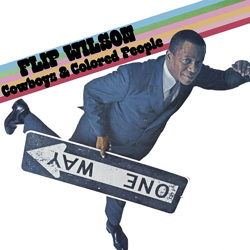 Cowboys & Colored People by Flip Wilson