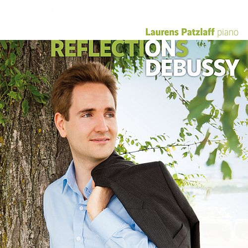 Reflections on Debussy by Laurens Patzlaff