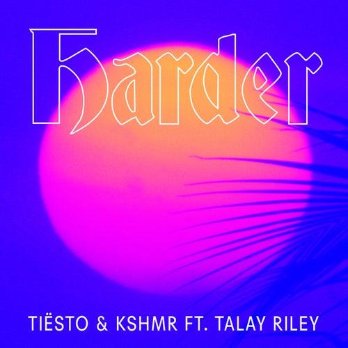 Harder (feat. Talay Riley) de Tiësto