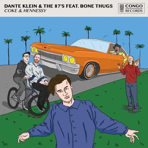 Coke & Hennessy (feat. Bone Thugs-N-Harmony) de Dante Klein & The 87's