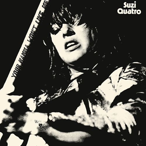 Your Mamma Won't Like Me (2017 Remaster) by Suzi Quatro