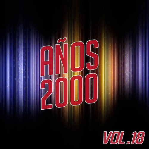 Años 2000 Vol. 18 by Various Artists