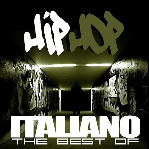 Hip Hop italiano: The Best Of by Various Artists