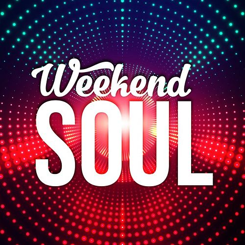 Weekend Soul by Various Artists