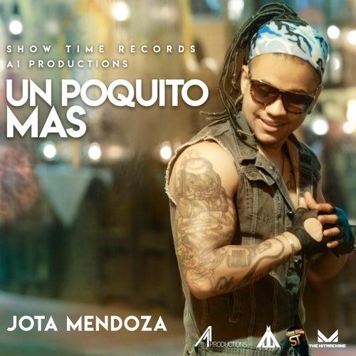 Un Poquito Mas by Jota Mendoza