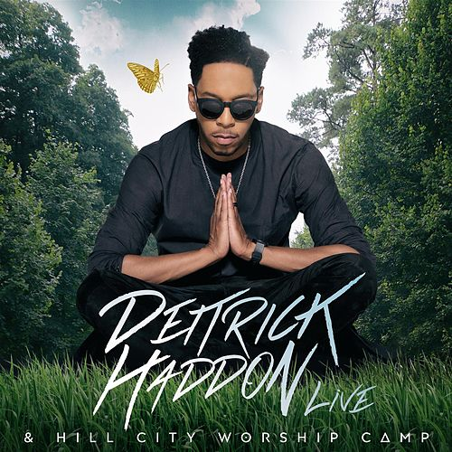 Deitrick Haddon & Hill City Worship Camp by Deitrick Haddon