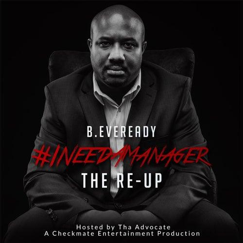 #Ineedamanager (The Re-Up) von B.Eveready