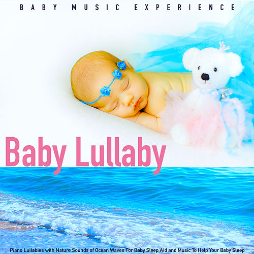 Baby Lullaby: Piano Lullabies With Nature Sounds of Ocean Waves for Baby Sleep Aid and Music to Help Your Baby Sleep de Baby Music Experience
