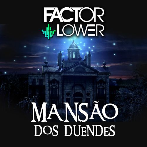 Mansão dos Duendes von Factor Lower