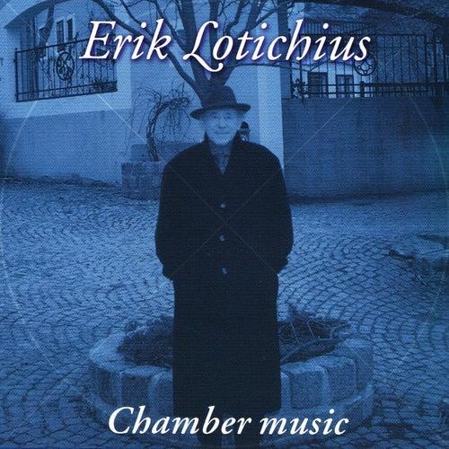 Erik Lotichius: Chamber Music by Various Artists