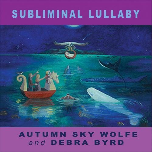 Subliminal Lullaby (feat. Debra Byrd) de Autumn Sky Wolfe