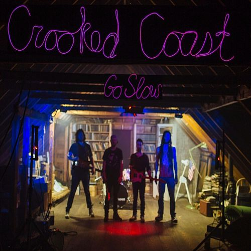 Go Slow von Crooked Coast