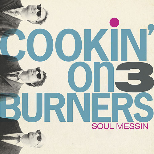 Soul Messin' de Cookin' On 3 Burners