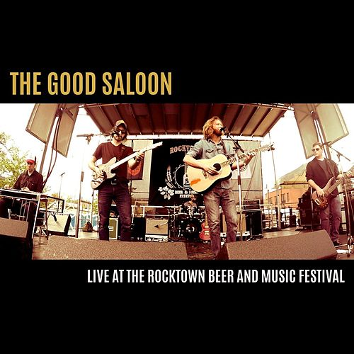 Live at the Rocktown Beer and Music Festival de The Good Saloon