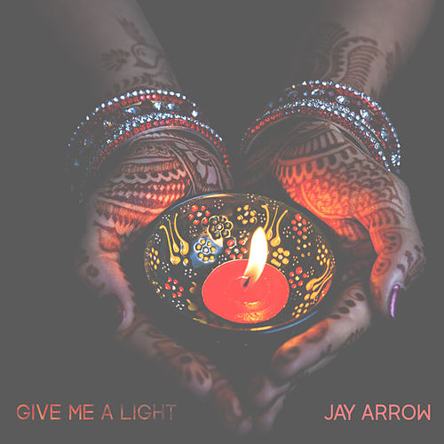 Give Me a Light de Jay Arrow