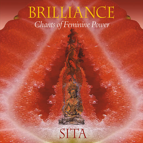 Brilliance: Chants of Feminine Power von Sita