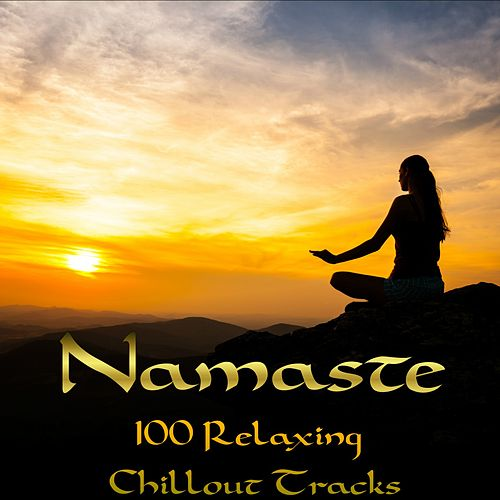 Namaste: 100 Relaxing Chillout Tracks von Various Artists