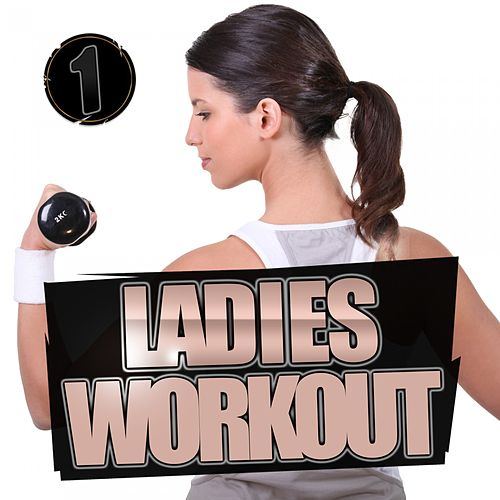 Ladies Workout 1 by Various Artists