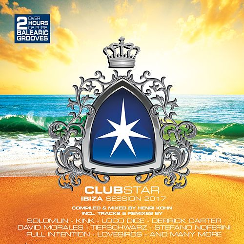 Clubstar Ibiza Session 2017 (Compiled by Henri Kohn) de Various Artists
