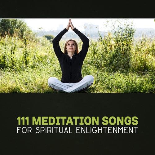 111 Meditation Songs for Spiritual Enlightenment –    by Spiritual