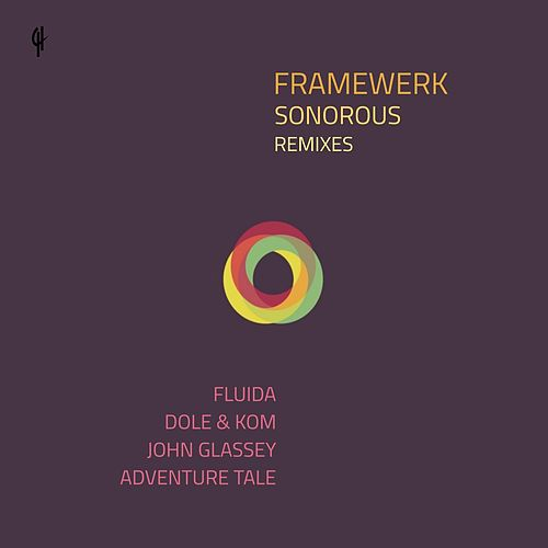 Sonorous (Remixes) by Framewerk