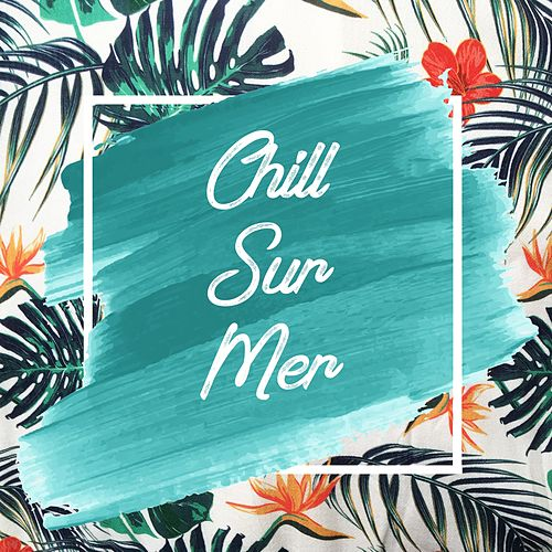 Chill-sur-mer by Various Artists
