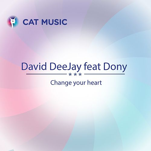 Change Your Heart by David DeeJay