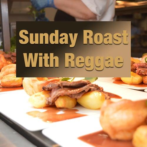 Sunday Roast With Reggae by Various Artists