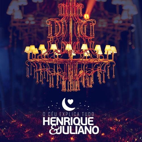 O Céu Explica Tudo (Ao Vivo) von Henrique & Juliano