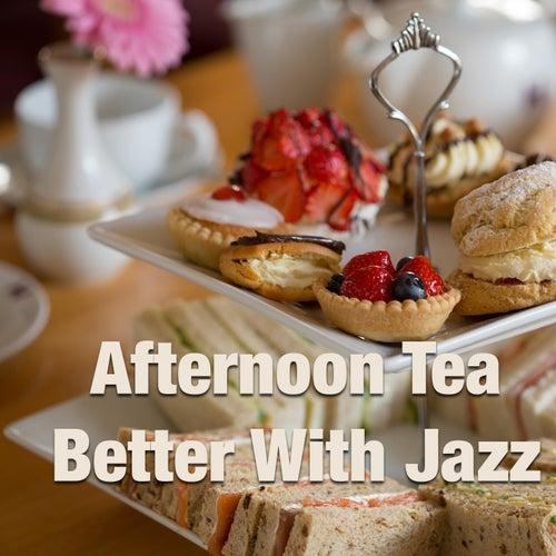 Afternoon Tea Better With Jazz von Various Artists