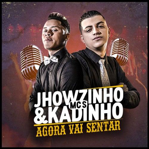 Agora Vai Sentar de MC's Jhowzinho e Kadinho