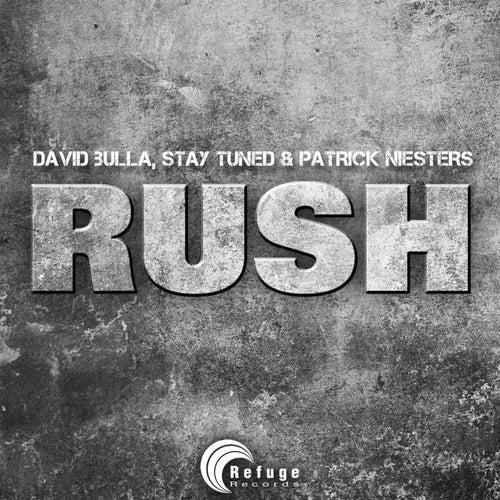 Rush von Stay Tuned and Patrick Niesters David Bulla