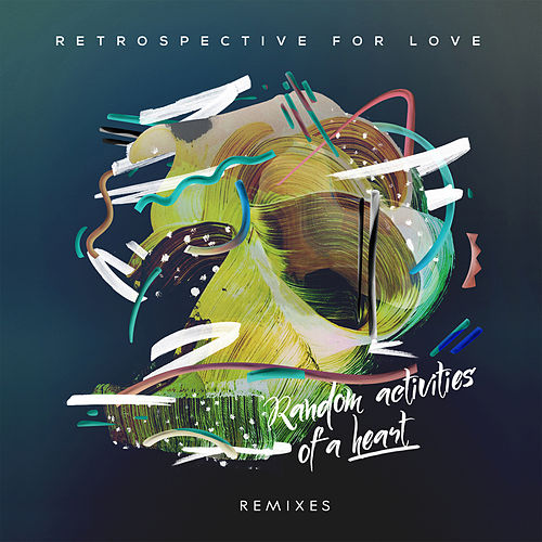 Remixes by Retrospective for Love