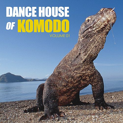 Dance House of Komodo, Vol. 1 by Various Artists