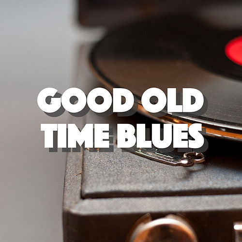 Good Old Time Blues de Various Artists