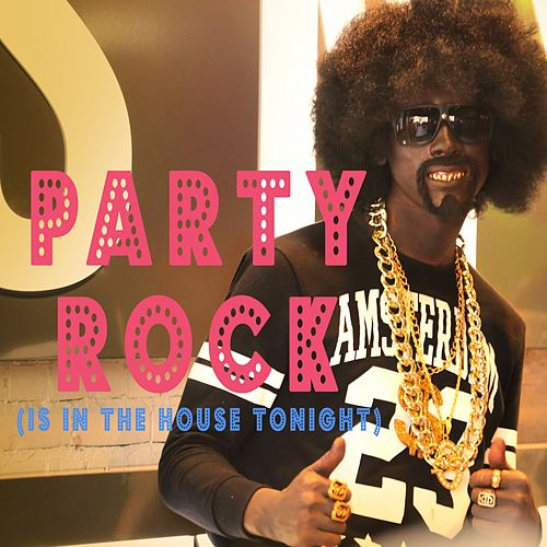 Party Rock Anthem (Party Rock Is in the House Tonight) by Party Rockaz