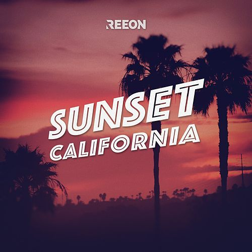 Sunset California by Reeon