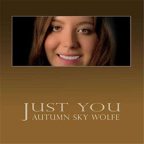 Just You by Autumn Sky Wolfe