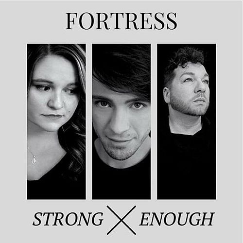 Strong Enough by Fortress