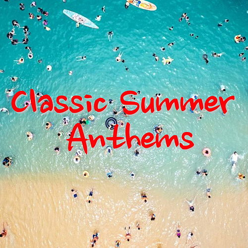 Classic Summer Anthems by Various Artists