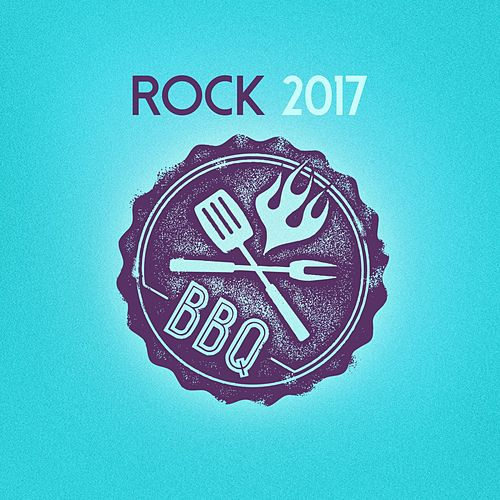 Rock Bbq 2017 de Various Artists