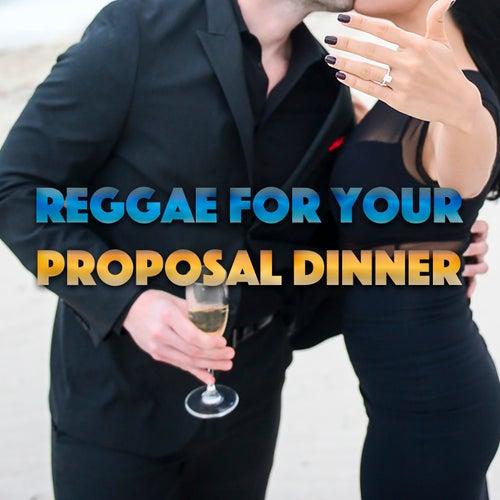 Reggae For Your Proposal Dinner von Various Artists