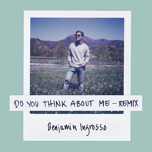 Do You Think About Me (Galavant Remix) de Benjamin Ingrosso