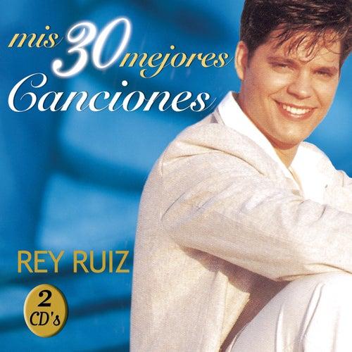 Mis 30 Mejores Canciones de Rey Ruiz